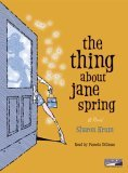 The Thing About Jane Spring[A Novel]