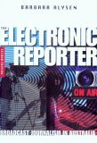 Electronic Reporter: Broadcast Journalism in Australia