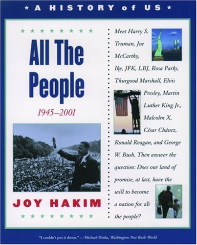 A History of US: Book 10: All the People 1945-2001 (History of Us)
