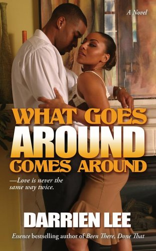 What Goes Around Comes Around by Darrien Lee