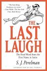The Last Laugh: The Final Word from the First Name in Satire