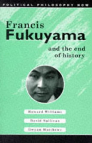 "fukuyama the end of history essay The end of the end of history in his seminal essay ""the end of history"" the political scientist francis fukuyama grappled with the victory of liberal democracy."