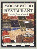 Moosewood Restaurant Cooks for a Crowd by Moosewood Collective
