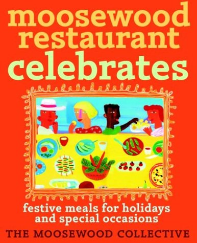 Moosewood Restaurant Celebrates by Moosewood Collective