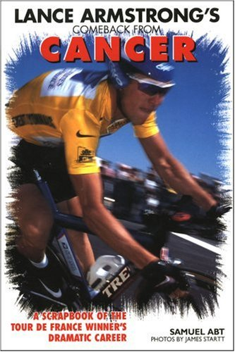 Lance Armstrong's Comeback from Cancer by Samuel Abt