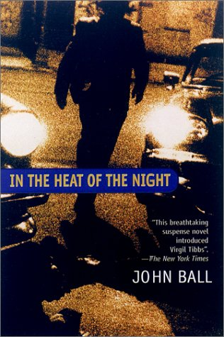 IN THE HEAT OF THE NIGHT John Dudley Ball