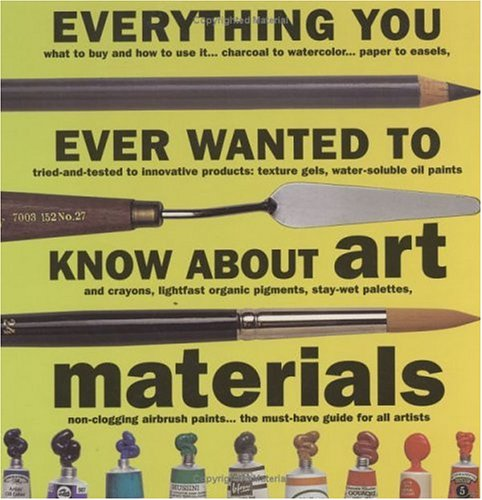 Download free Everything You Ever Wanted to Know about Art Materials PDF by Ian Sidaway