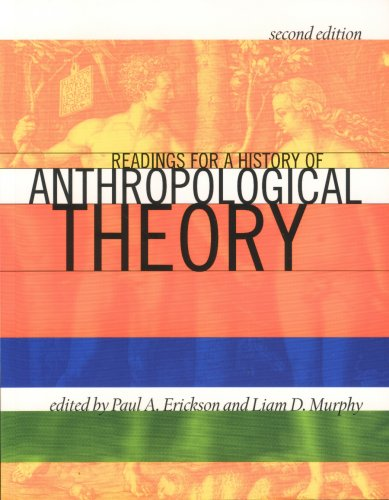 Readings for a History of Anthropological Theory by Paul A. Erickson