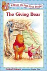 The Giving Bear (Winnie the Pooh First Reader, #9)