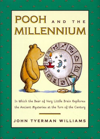 Pooh and the Millenium by John Tyerman Williams