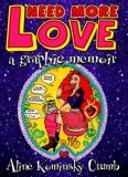 Need More Love by Aline Kominsky-Crumb