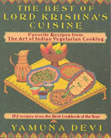 The best of lord krishna 39 s cuisine 172 recipes from the for Art of indian cuisine