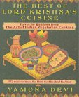 The Best of Lord Krishna's Cuisine: 172 Recipes from the Art of Indian Vegetarian Cooking