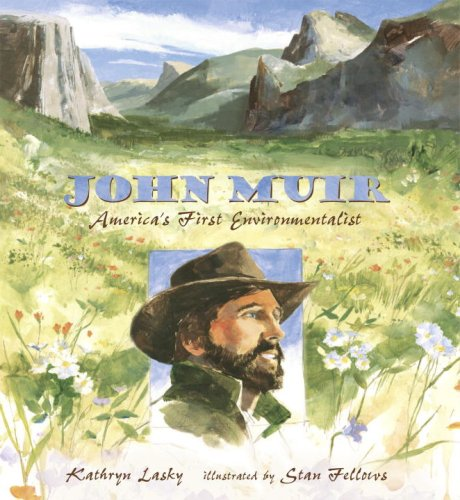 John Muir: America's First Environmentalist