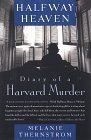 Halfway Heaven: Diary of a Harvard Murder