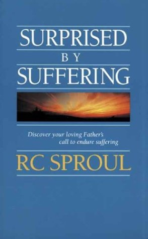 Surprised by Suffering by R.C. Sproul