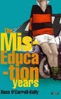 The Miseducation Years--Ross O'Carroll-Kelly by Paul Howard