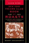 New York Friars Club Book of Roasts: The Wittiest, Most Hilarious, And, Until Now, Most Unprintable Moments from the Friars Club