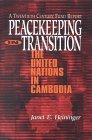 Peacekeeping in Transition: The United Nations in Cambodia