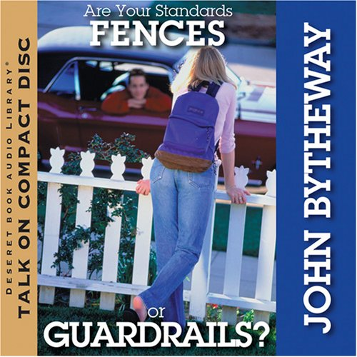 Are Your Standards Fences or Guardrails? by John Bytheway