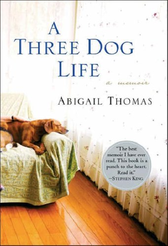 A Three Dog Life by Abigail Thomas