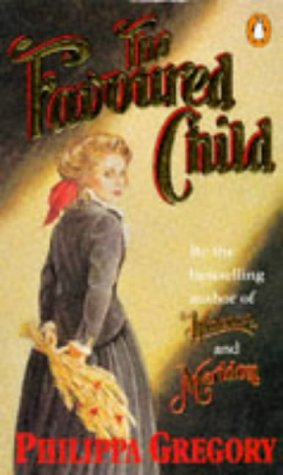 The Favoured Child by Philippa Gregory