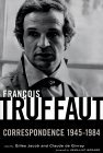 Francois Truffaut: Correspondence, 1945-1984