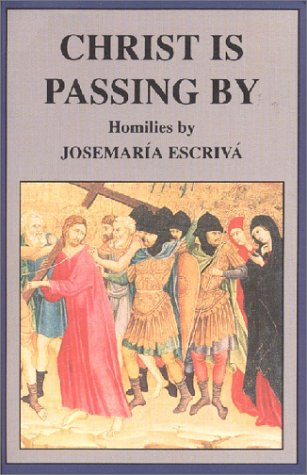 Christ Is Passing by by Josemaría Escrivá