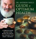 Guide to Optimum Health by Andrew Weil