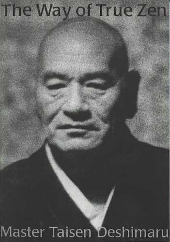 The Way of True Zen Taisen Deshimaru