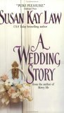A Wedding Story by Susan Kay Law