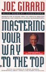 Mastering Your Way to the Top: Secrets for Success from the World's Greatest Salesman And...
