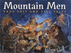 Mountain Men: True Grit and Tall Tales