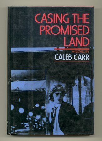 Casing the Promised Land by Caleb Carr
