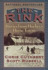 The Rink   Stories From Hockey's Home Towns