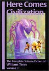 Here Comes Civilization (The Complete Science Fiction of William Tenn, #2)