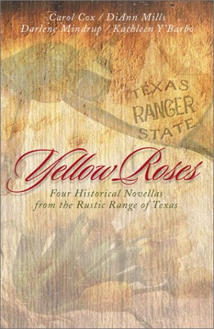 Yellow Roses: Four Historical Novellas Featuring Rangers and the Women Who Love Them