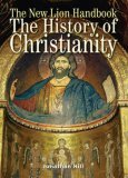 The History Of Christianity (Lion Handbooks)