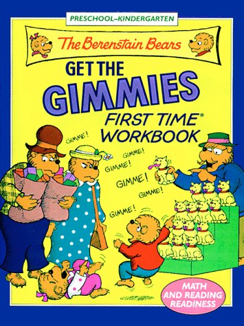 The Berenstain Bears Get the Gimmies First Time Workbook (Fir... by Jane Vecchio