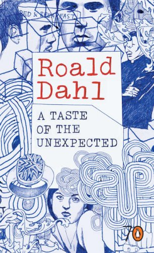 A taste of the unexpected by Roald Dahl