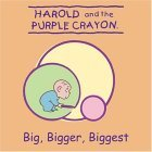 Harold and the Purple Crayon: Big, Bigger, Biggest!