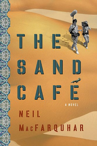 The Sand Cafe by Neil MacFarquhar