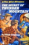 The Secret Of Thunder Mountain (Tom Quest Adventure Series Book #6)