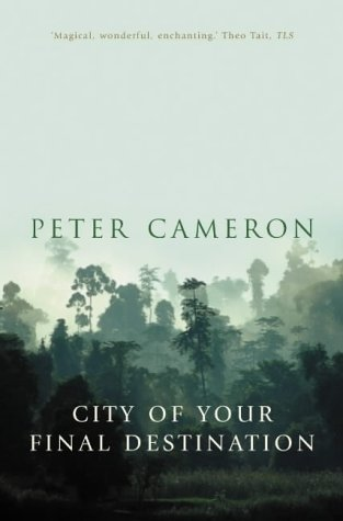 City of Your Final Destination by Peter Cameron