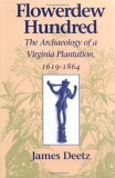 Flowerdew Hundred Flowerdew Hundred: The Archaeology of a Virginia Plantation, 1619-1864 the Archaeology of a Virginia Plantation, 1619-1864