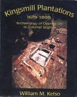 Kingsmill Plantation, 1619-1800: Archaeology of Country Life in Colonial Virginia