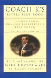 Coach K's Little Blue Book: Lessons from College Basketball's Best Coach: The Message of Mike Krzyzewski