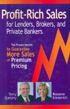 Profit-Rich Sales for Lenders, Brokers, and Private Bankers: The Proven Secrets Guaranteed to Close More Deals at Premium Pricing