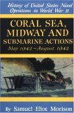 History of US Naval Operations in WWII 4: Coral Sea, Midway & Submarine Actions 5-8/42
