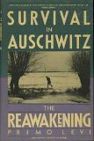 Survival in Auschwitz; And, the Reawakening: Two Memoirs